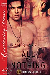 All or Nothing [Shadow Creek  4] (Siren Publishing Everlasting Classic ManLove) Kindle Edition