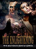 The Enlightening (The Mackenzie Duncan Series Book 2)