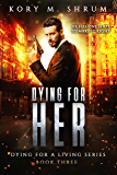 Dying for Her: A Companion Novel (Dying for a Living Book 3)