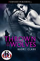 Thrown to the Wolves (Romance on the Go Book 0) Kindle Edition