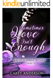 Sometimes Love Isn't Enough: Wallace Family Affairs Volume II