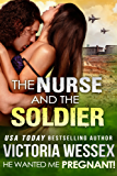 The Nurse and the Soldier (He Wanted Me Pregnant! Book 8)