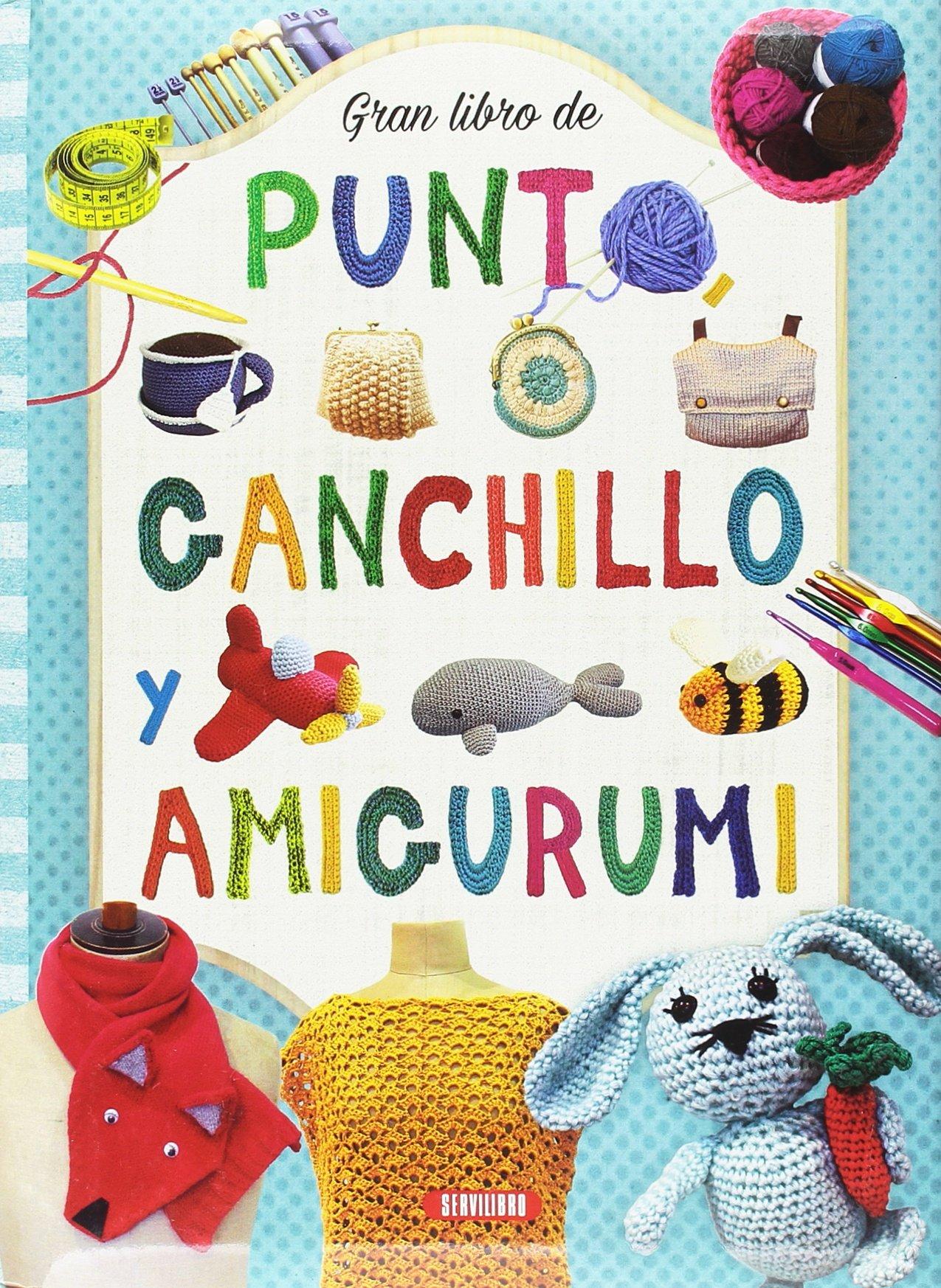 Gran libro de punto ganchillo y amigurumi: Amazon.es: Equipo de Servilbro: Libros