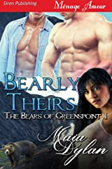 Bearly Theirs [The Bears of Greenspoint 1] (Siren Publishing Menage Amour) Kindle Edition