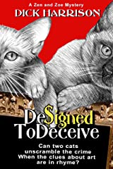 Designed To Deceive: Can Two Cats Unscramble The Crime When The Clues About Art Are In Rhyme? (Zen and Zoe Mysteries Book 1) Kindle Edition