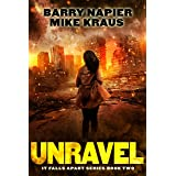 Unravel: It Falls Apart Book 2: (A Post-Apocalyptic Survival Thriller)