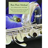 Bass Flute Method: Includes exercises for tone development and improving breath control, performance aids and setting up the