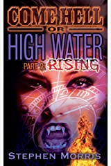 Come Hell or High Water, Part 2: Rising Kindle Edition
