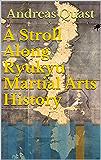 A Stroll Along Ryukyu Martial Arts History (English Edition)
