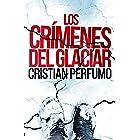 Los crímenes del glaciar (Spanish Edition)