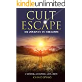 Cult Escape: My Journey to Freedom