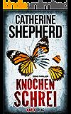 Knochenschrei: Thriller (German Edition)