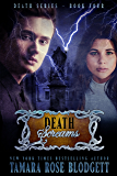 Death Screams (#4): New Adult Dark Paranormal/Sci-fi Romance (The Death Series)