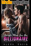 Single Mom for the Billionaire (Alpha Billionaire Romance Book)