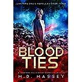 Blood Ties: A Junkyard Druid Urban Fantasy Short Story Collection (Junkyard Druid Novellas Book 3)