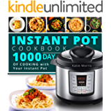Instant Pot Cookbook: 1000 Day Of Cooking with Your Instant Pot: Instant Pot Cookbook: Instant Pot Cookbook For Beginners: Pressure Cooker Cookbook: Instant Pot Mini