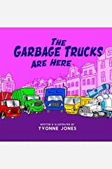 The Garbage Trucks Are Here (Things That Go Book 2) Kindle Edition