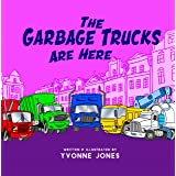 The Garbage Trucks Are Here (Things That Go Book 2)