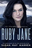 Ruby Jane: The Montana Marshalls - An Inspirational Romantic Suspense Family Series