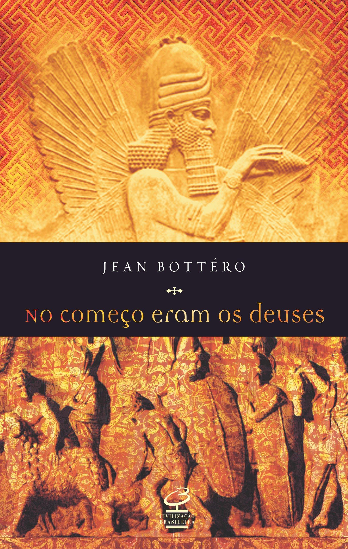 """Resultado de imagem para """"No começo eram os deuses""""- Jean Bottéro"""