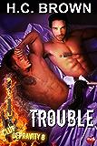 Trouble (Club Depravity Book 8)