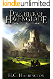 Daughter of Havenglade (Daughter of Havenglade Fantasy Book Series 1)