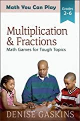 Multiplication & Fractions: Math Games for Tough Topics (Math You Can Play Book 3) Kindle Edition