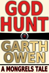 GOD Hunt (Mongrels Book 1) Kindle Edition