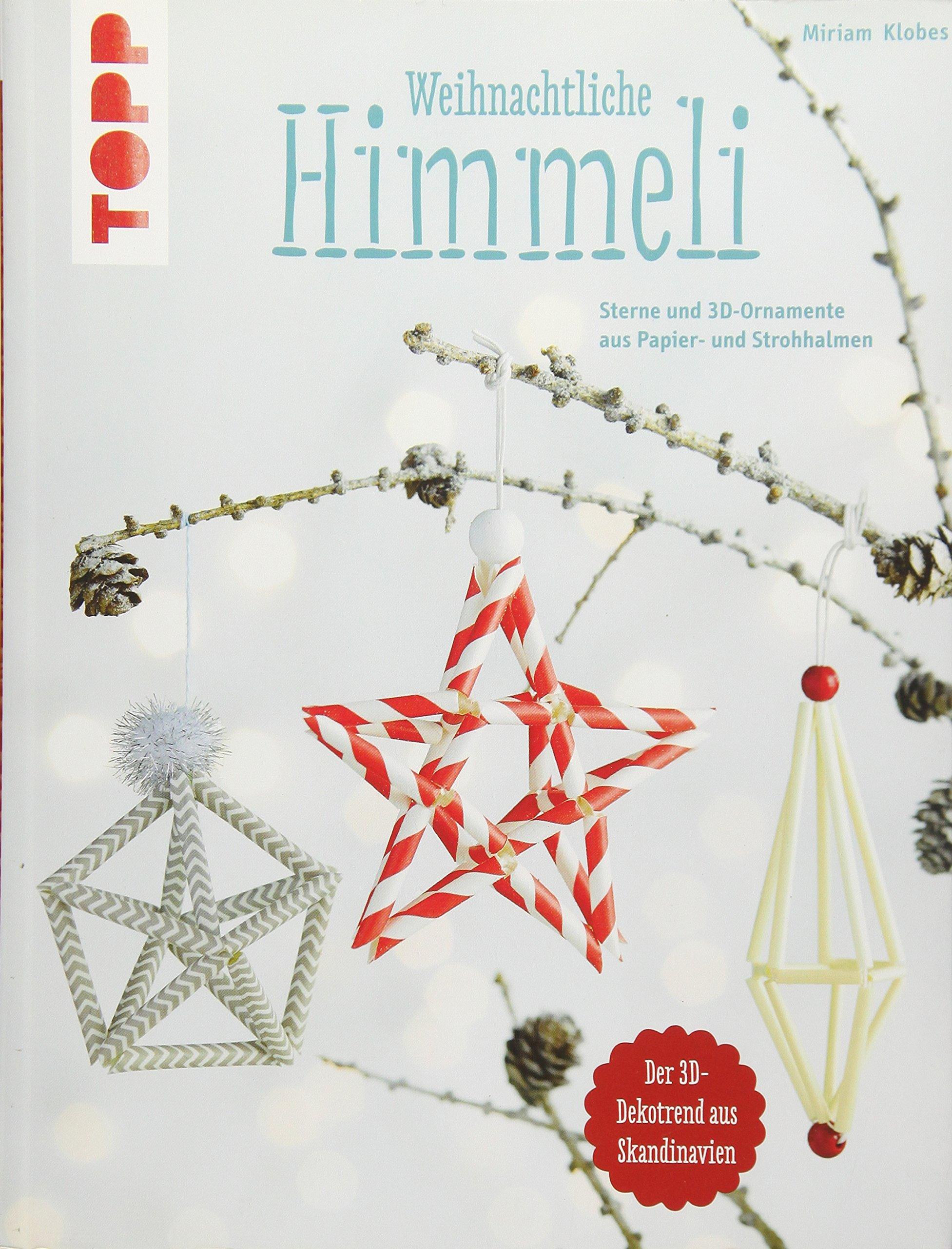 Weihnachtliche Himmeli (kreativ.kompakt.): Sterne und 3D-Ornamente aus Papier- und Strohhalmen
