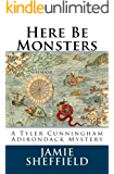 Here Be Monsters (Tyler Cunningham Book 1)