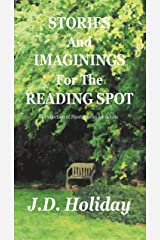 Stories And Imaginings For The Reading Spot Kindle Edition