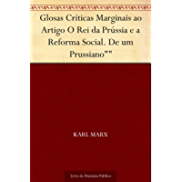 """Glosas Críticas Marginais ao Artigo O Rei da Prússia e a Reforma Social. De um Prussiano"""""""""""