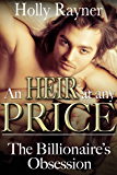 The Billionaire's Obsession (An Heir At Any Price Book 1)