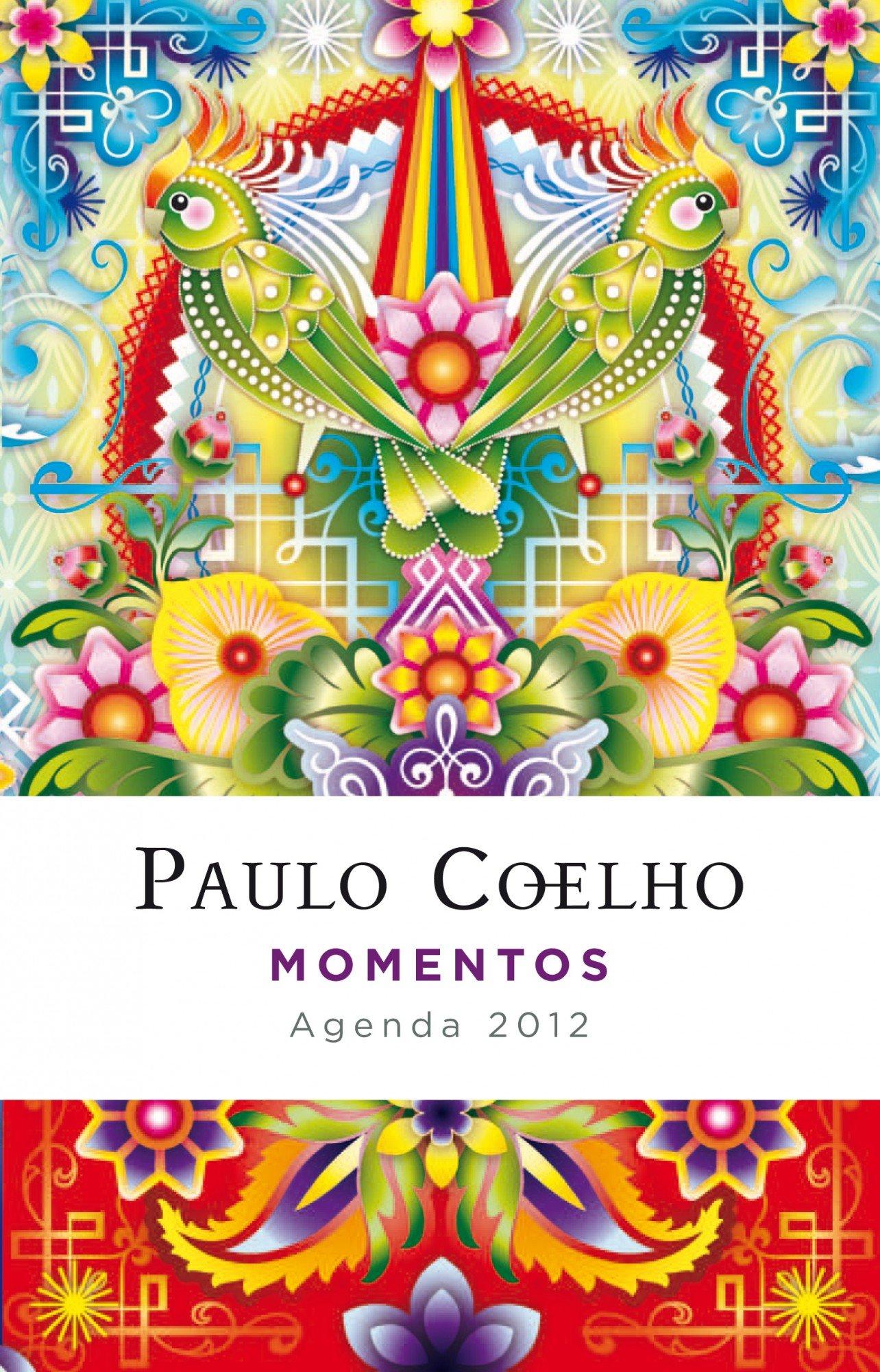Agenda 2012. Momentos.: Paulo Coelho: 9788408102410: Amazon ...