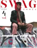 SWAG HOMMES vol.4 (スワッグ オム 2017 SPRING/SUMMER ISSUE)