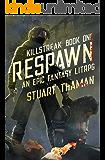 Killstreak Book One: Respawn: An Epic Fantasy LitRPG