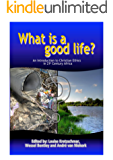 What is a good life? An introduction to Christian Ethics in 21st century Africa