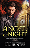 Angel of Night: A Nephilim Universe Book (Angels of London 3)