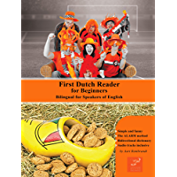 First Dutch Reader for Beginners: Bilingual for Speakers of English (Graded Dutch Readers Book 1)