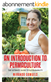 An Introduction To Permaculture : The Ultimate Guide To Sustainability (English Edition)