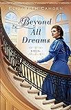 Beyond All Dreams (English Edition)