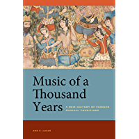 Music of a Thousand Years: A New History of Persian Musical Traditions (English Edition)