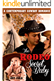 The Rodeo Secret Baby: An Unexpected Pregnancy Romance (Sweet Surprise Baby Series Book 2)