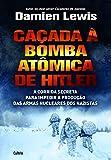 Caçada a Bomba Atômica de Hitler