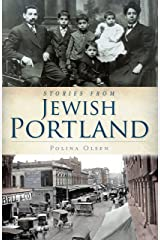 Stories from Jewish Portland (American Heritage) Kindle Edition