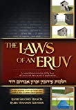 The Laws of an Eruv; A comprehensive review of the laws of Eruvin and their practical applications
