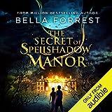The Secret of Spellshadow Manor: The Secret of Spellshadow Manor Series, Book 1