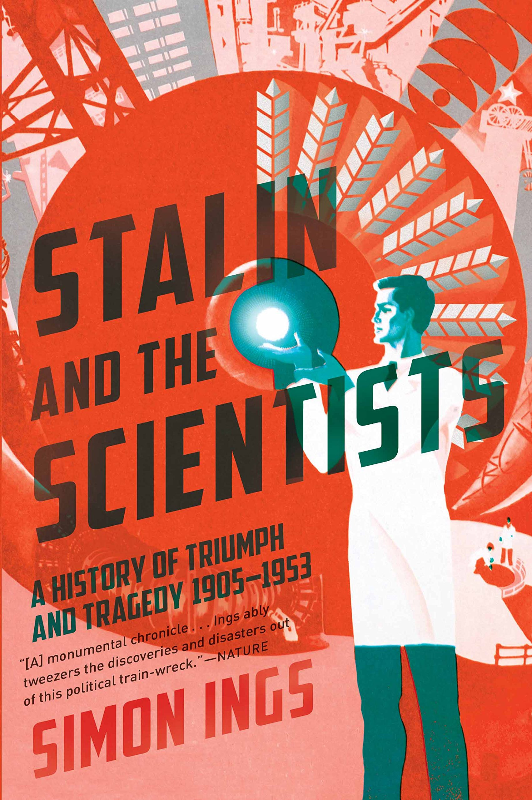 Stalin and the Scientists: A History of Triumph and Tragedy, 1905-1953:  Simon Ings: 9780802125989: Amazon.com: Books