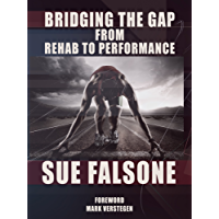 Bridging the Gap from Rehab to Performance (English Edition)