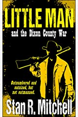 Little Man, and the Dixon County War Kindle Edition